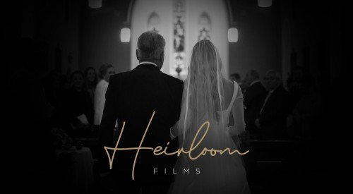 Videography - Heirloom Films