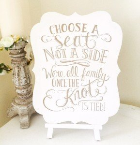 Choose a Seat Sign not a Side wedding sign